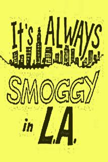 """It's Always Smoggy in L.A."""