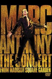 Marc Anthony: The Concert from Madison Square Garden  - Marc Anthony: The Concert from Madison Square Garden