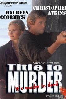 Title to Murder  - Title to Murder