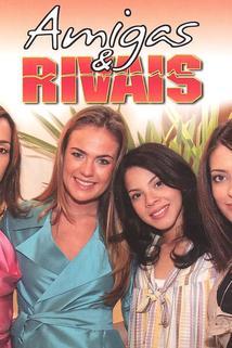 """""""Amigas e Rivais"""""""