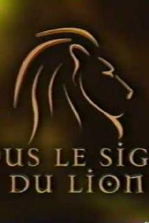 """""""Sous le signe du lion"""""""