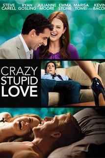 Bláznivá, zatracená láska  - Crazy, Stupid, Love.