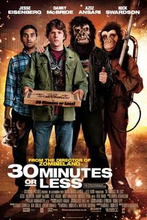 30 Minutes or Less  - 30 Minutes or Less