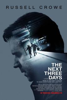 Tři dny ke svobodě  - Next Three Days, The