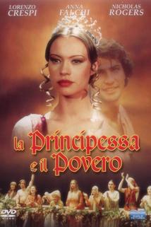 Princezna a chuďas  - Principessa e il povero, La