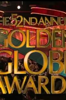 The 52nd Annual Golden Globe Awards