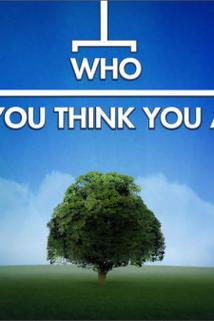 Who Do You Think You Are?  - Who Do You Think You Are?
