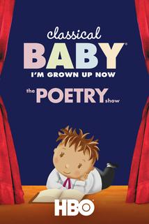 Classical Baby (I'm Grown Up Now): The Poetry Show
