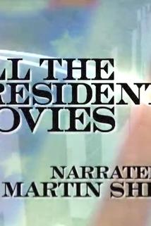 All the Presidents' Movies: The Movie  - All the Presidents' Movies: The Movie