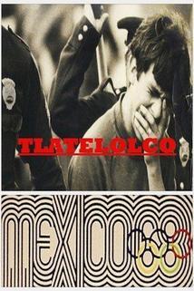 Tlatelolco: Mexico 68  - Tlatelolco: Mexico 68