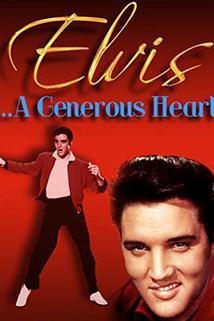 Elvis: A Generous Heart