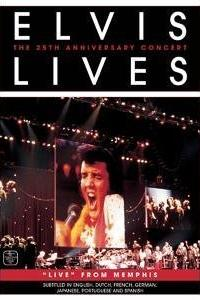 Elvis Lives: The 25th Anniversary Concert, 'Live' from Memphis  - Elvis Lives: The 25th Anniversary Concert, 'Live' from Memphis