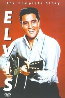 Elvis: The Complete Story  - Elvis: The Complete Story