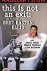 This Is Not an Exit: The Fictional World of Bret Easton Ellis (2000)