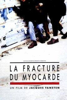 Infarkt  - Fracture du myocarde, La