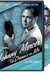 Johnny Mercer: The Dream's on Me  - Johnny Mercer: The Dream's on Me