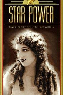 Star Power: The Creation of United Artists  - Star Power: The Creation of United Artists
