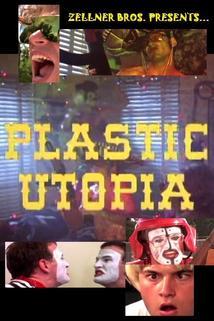Plastic Utopia  - Plastic Utopia
