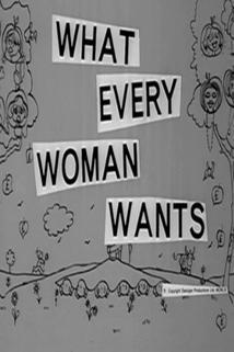 What Every Woman Wants  - What Every Woman Wants