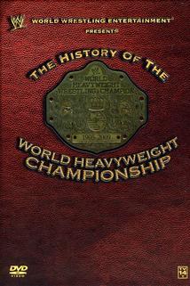 WWE: History of the World Heavyweight Championship
