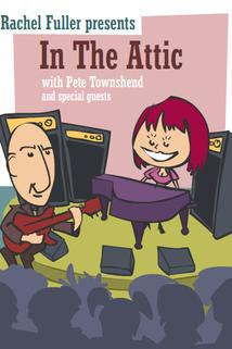 In the Attic with Pete Townshend & Friends