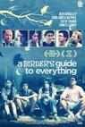 Birder's Guide to Everything, A (2013)