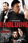 Holding, The (2010)