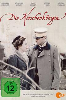Královna višní  - Kirschenkönigin, Die