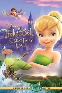 Zvonilka a velká záchranná výprava  - Tinker Bell and the Great Fairy Rescue