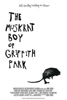 The Muskrat Boy of Griffith Park
