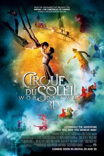 Cirque du Soleil: Vzdálené světy  - Cirque du Soleil: Worlds Away