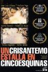 Un crisantemo estalla en cinco esquinas (1998)
