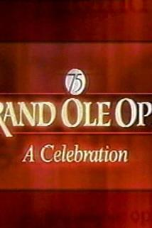 Grand Ole Opry 75th: A Celebration