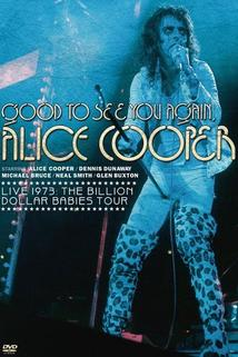 Good to See You Again, Alice Cooper