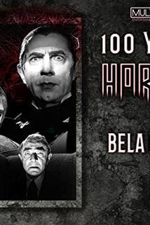 100 Years of Horror: Bela Lugosi