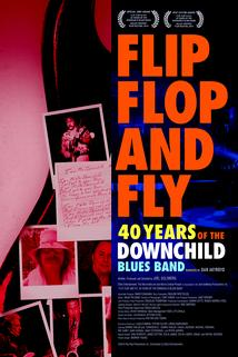 Flip, Flop, and Fly, 40 Years of the Downchild Blues Band