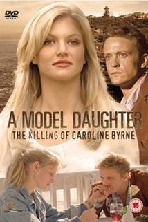 Smrt Caroline Byrneové  - A Model Daughter: The Killing of Caroline Byrne