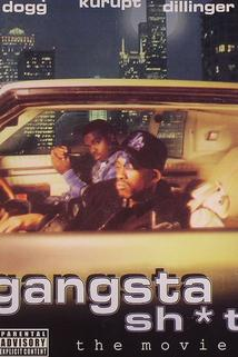 Gangsta Sh*t: The Movie  - Gangsta Sh*t: The Movie