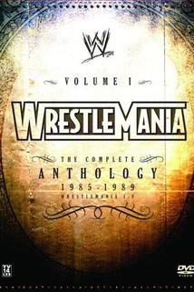 WWE Wrestlemania: The Complete Anthology - Vol. 1  - WWE Wrestlemania: The Complete Anthology - Vol. 1