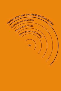 Nachrichten aus der ideologischen Antike - Marx/Eisenstein/Das Kapital