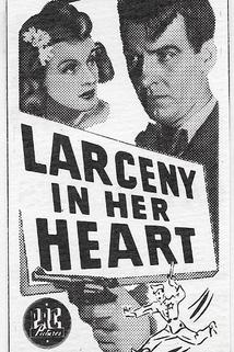 Larceny in Her Heart  - Larceny in Her Heart