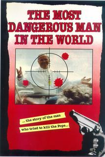 The Most Dangerous Man in the World  - The Most Dangerous Man in the World