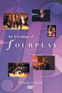 An Evening of Fourplay: Volumes 1 & 2