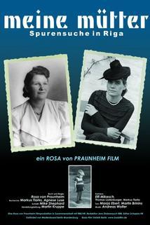 Meine Mütter - Spurensuche in Riga  - Meine Mütter - Spurensuche in Riga