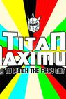 Titan Maximum