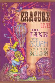 Erasure: The Tank, the Swan, and the Balloon - Live!