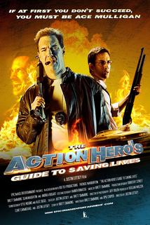 The Action Hero's Guide to Saving Lives  - The Action Hero's Guide to Saving Lives