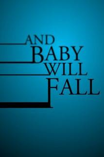 And Baby Will Fall  - And Baby Will Fall