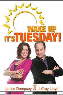 Wake Up, It's Tuesday!  - Wake Up, It's Tuesday!