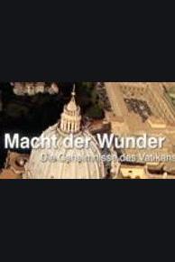 Macht der Wunder - Die Geheimnisse des Vatikans